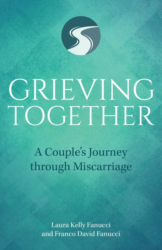 Book: Grieving Together A Couple's Journey through Miscarriage