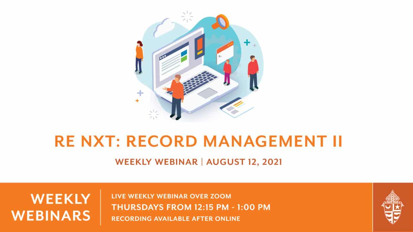 Weekly Webinar: RE NXT Record Management II